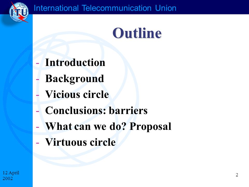 2 12 April 2002 Outline -Introduction -Background -Vicious circle -Conclusions: barriers -What can we do.