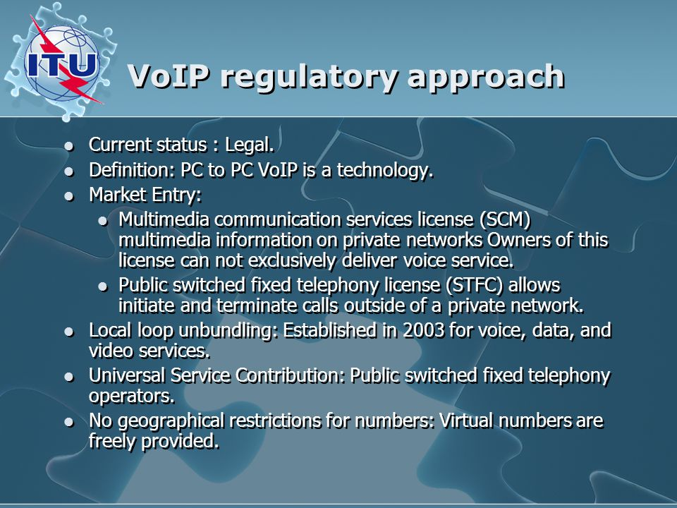 VoIP regulatory approach Current status : Legal. Definition: PC to PC VoIP is a technology.