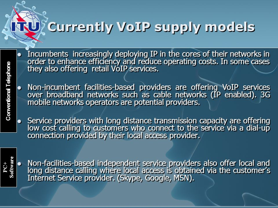 VoIP regulatory approach Current status : Legal (Tacit legality) Definition: Telecommunication Service (All VoIP forms) Market Entry: No legal barriers.