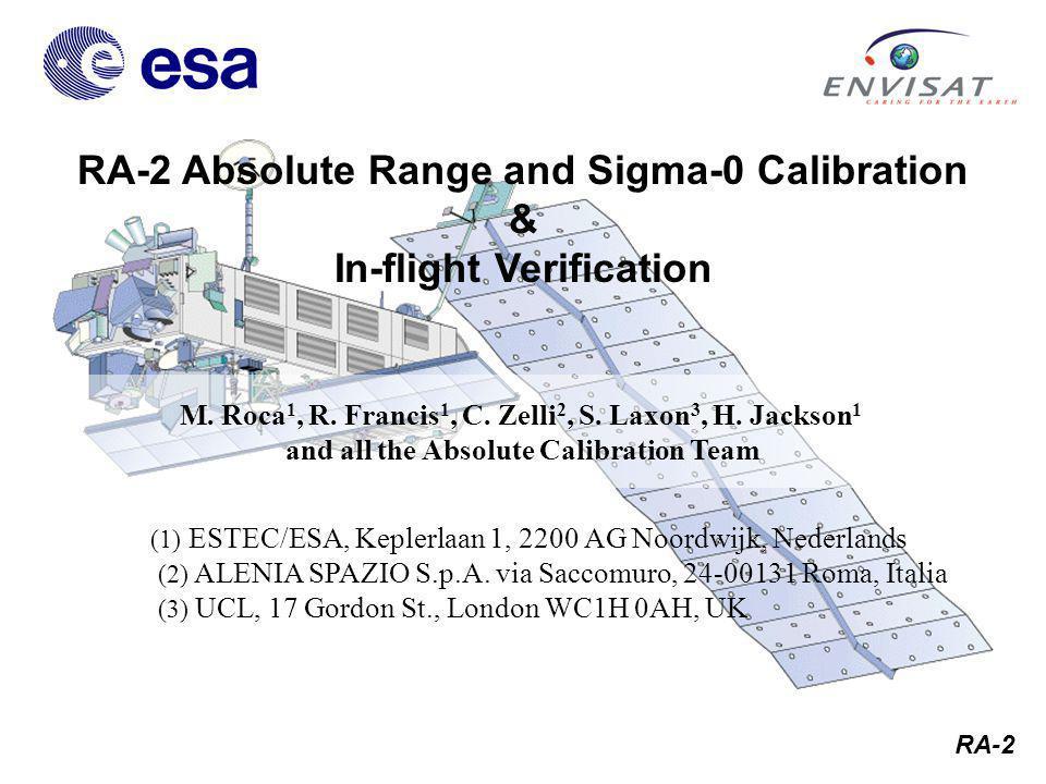 RA-2 M. Roca 1, R. Francis 1, C. Zelli 2, S. Laxon 3, H.