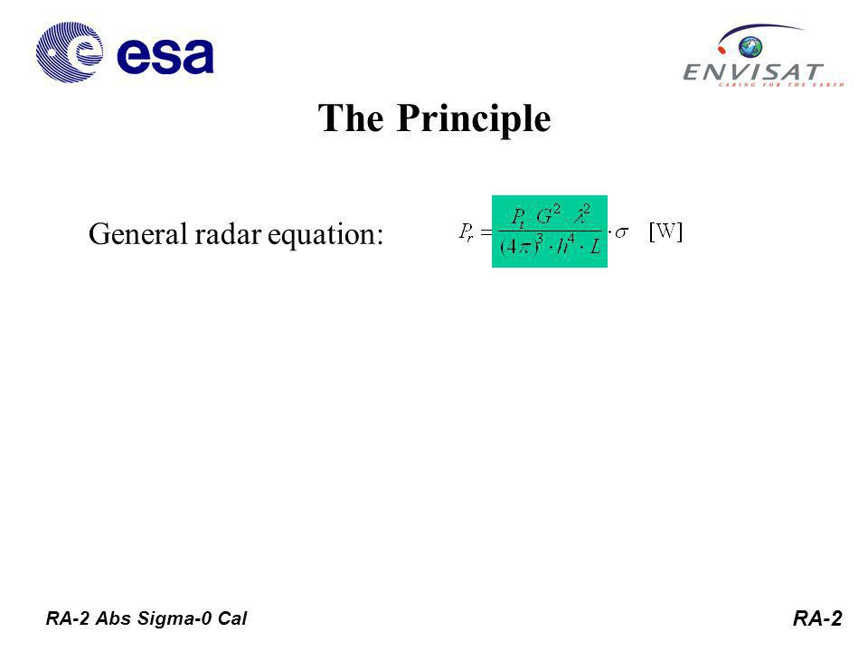RA-2 General radar equation: The Principle RA-2 Abs Sigma-0 Cal
