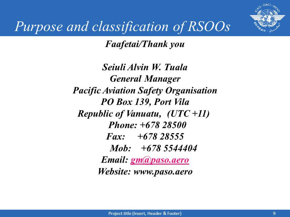 Purpose and classification of RSOOs Faafetai/Thank you Seiuli Alvin W.