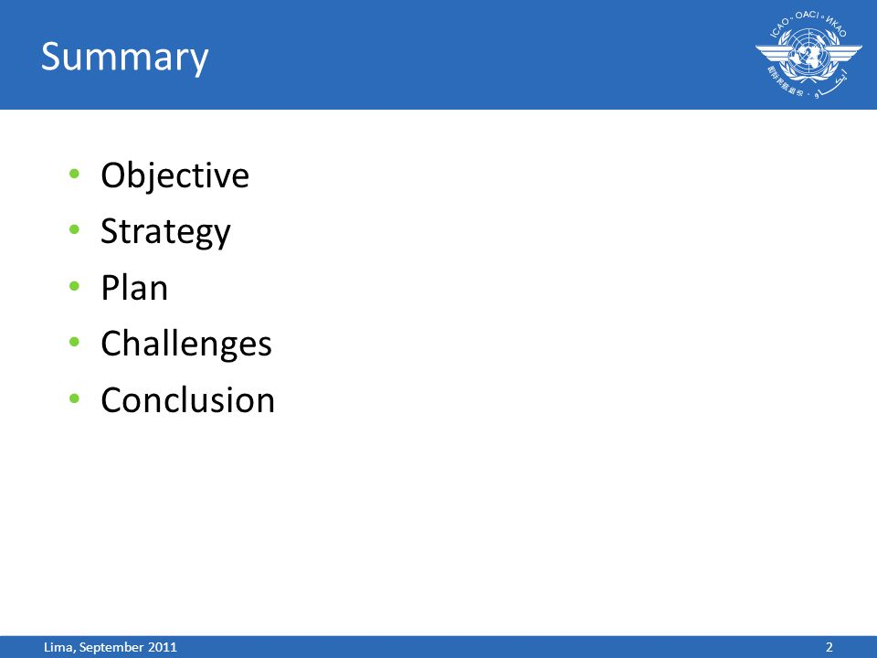Summary Objective Strategy Plan Challenges Conclusion 2Lima, September 2011