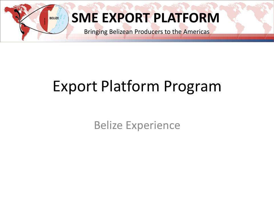 Export Platform Program Belize Experience