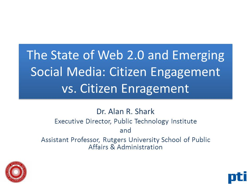 The State of Web 2.0 and Emerging Social Media: Citizen Engagement vs.