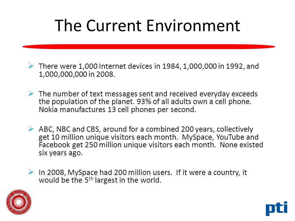The Current Environment  There were 1,000 Internet devices in 1984, 1,000,000 in 1992, and 1,000,000,000 in 2008.