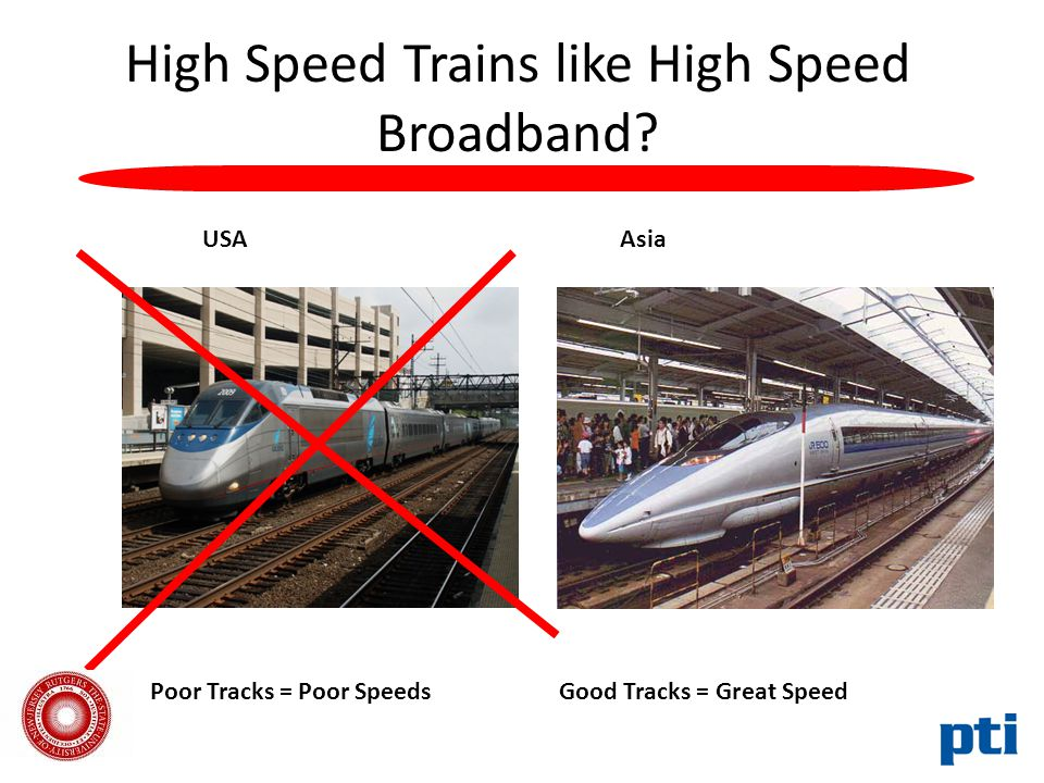 High Speed Trains like High Speed Broadband.