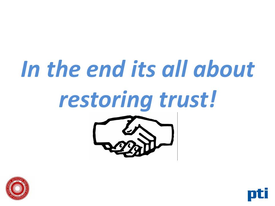 In the end its all about restoring trust!