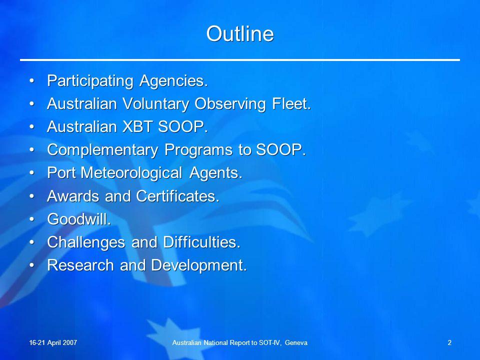 16-21 April 2007Australian National Report to SOT-IV, Geneva2 Outline Participating Agencies.