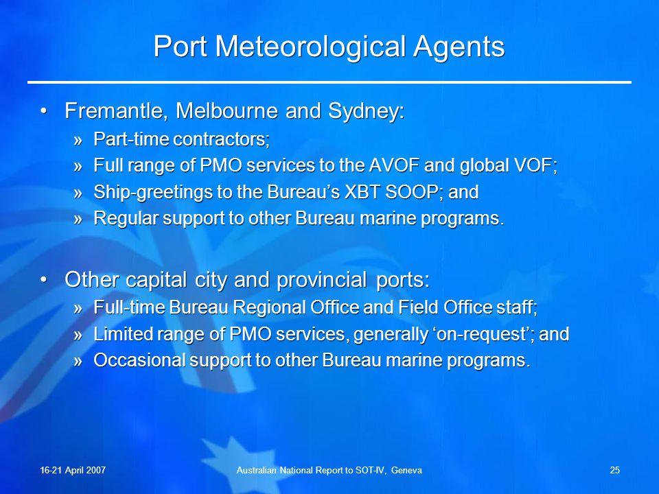 16-21 April 2007Australian National Report to SOT-IV, Geneva24 Complementary Programs to SOOP Argo Australia: »Partnership established in 2001 between