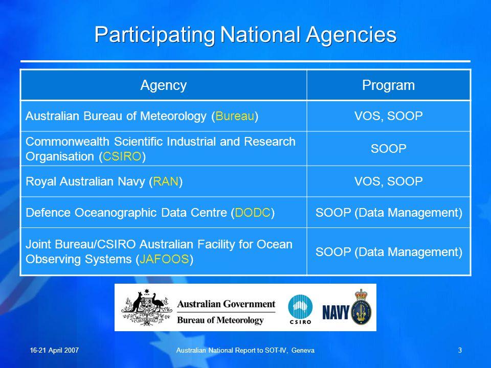 16-21 April 2007Australian National Report to SOT-IV, Geneva2 Outline Participating Agencies. Australian Voluntary Observing Fleet. Australian XBT SOO