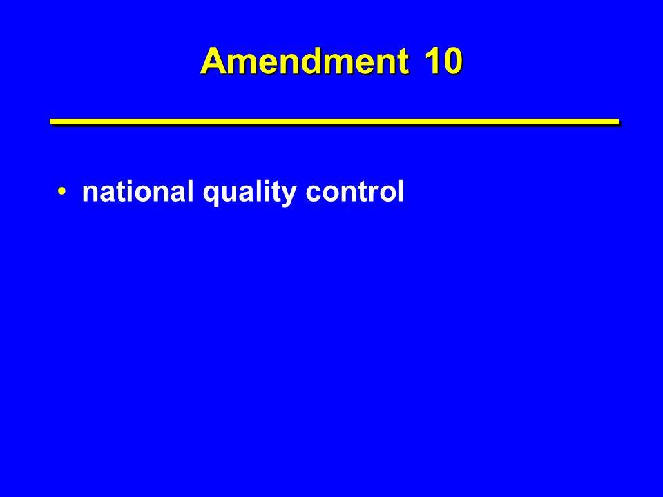 Amendment 10 national quality control