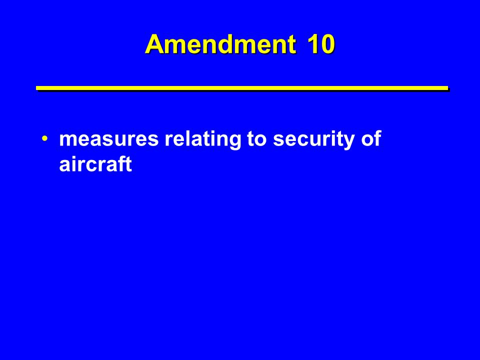Amendment 10 measures relating to security of aircraft