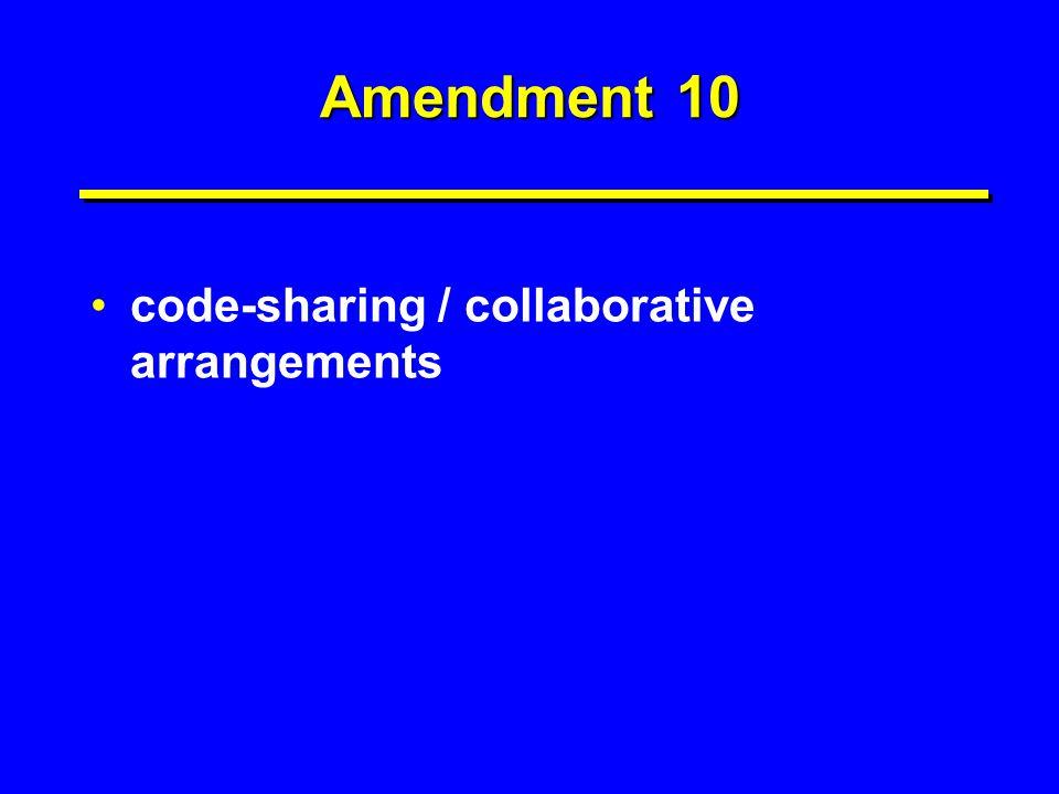 Amendment 10 code-sharing / collaborative arrangements