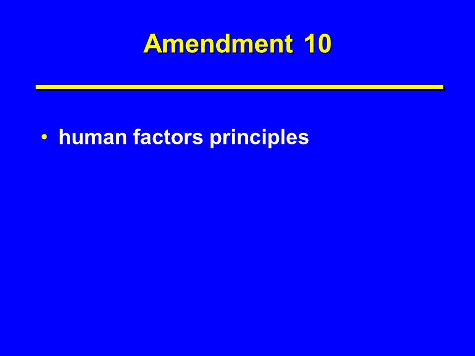 Amendment 10 human factors principles
