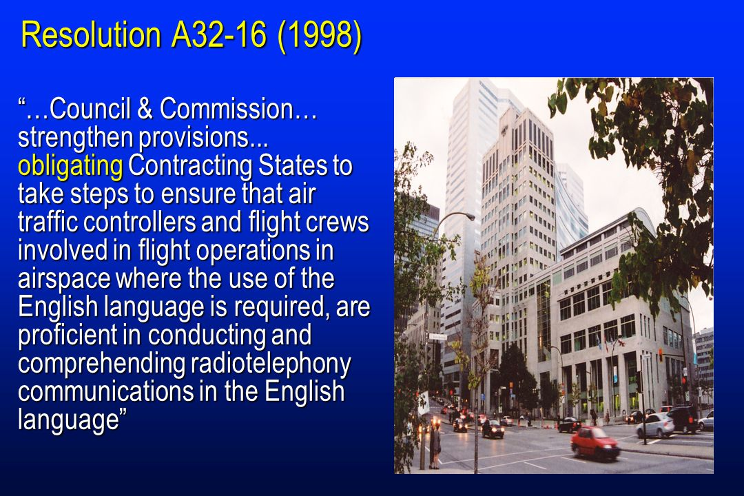 Resolution A32-16 (1998) …Council & Commission… strengthen provisions...