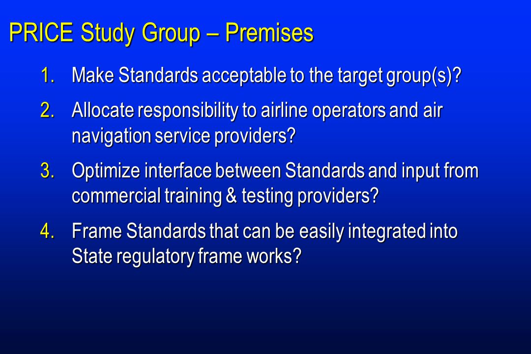 PRICE Study Group – Premises 1.Make Standards acceptable to the target group(s).