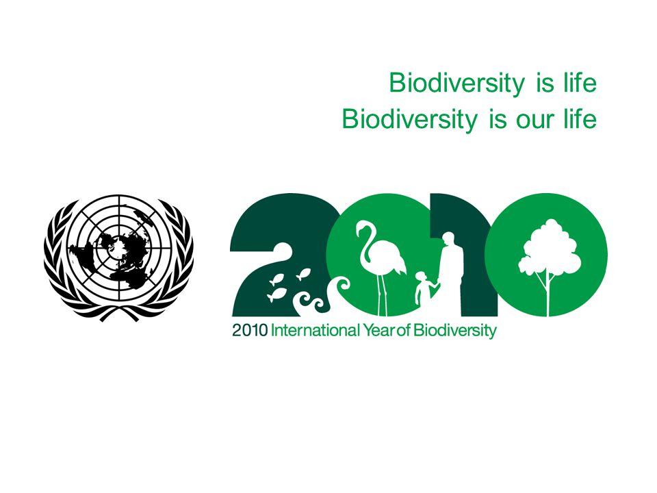 Biodiversity is life Biodiversity is our life I.