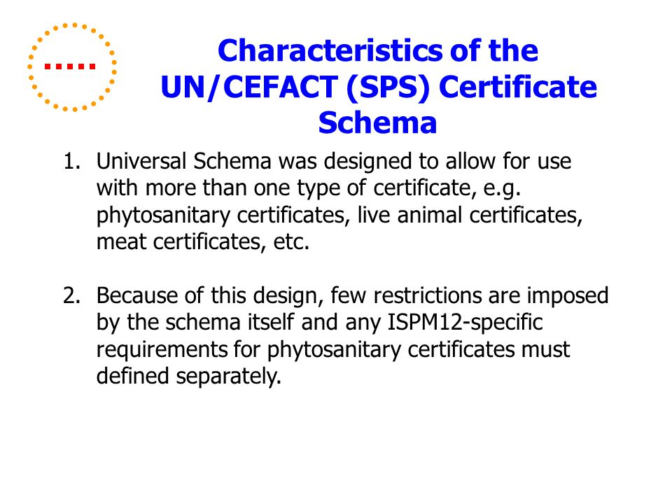 1.Universal Schema was designed to allow for use with more than one type of certificate, e.g.