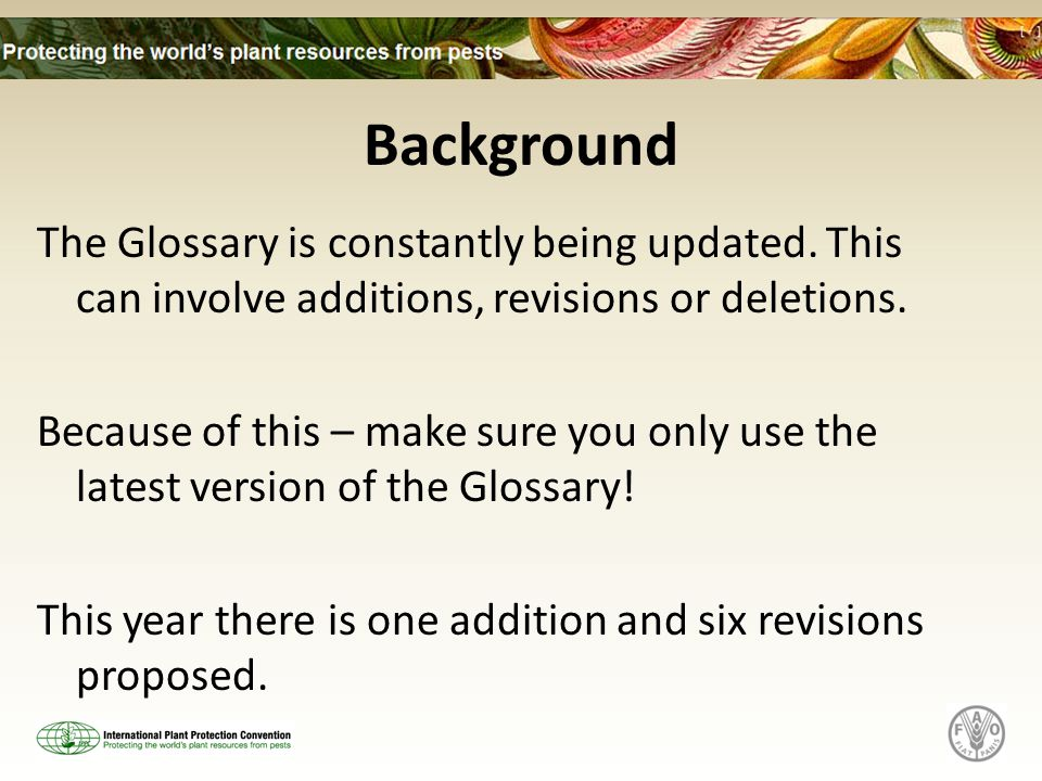Background The Glossary is constantly being updated.