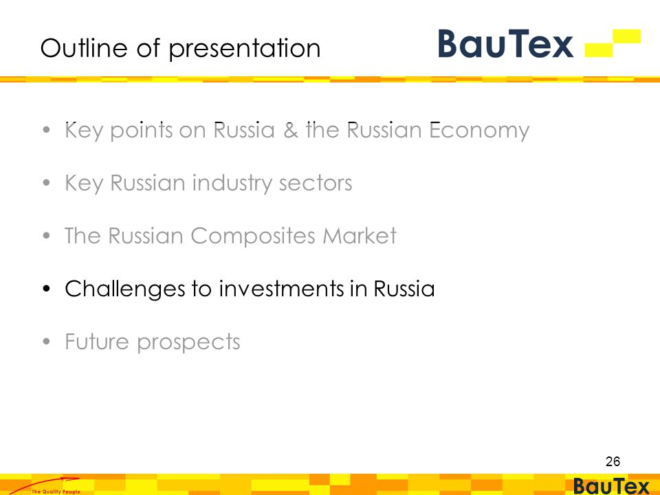 26 Outline of presentation Key points on Russia & the Russian Economy Key Russian industry sectors The Russian Composites Market Challenges to investments in Russia Future prospects