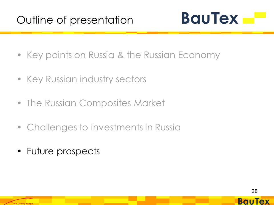 28 Outline of presentation Key points on Russia & the Russian Economy Key Russian industry sectors The Russian Composites Market Challenges to investments in Russia Future prospects