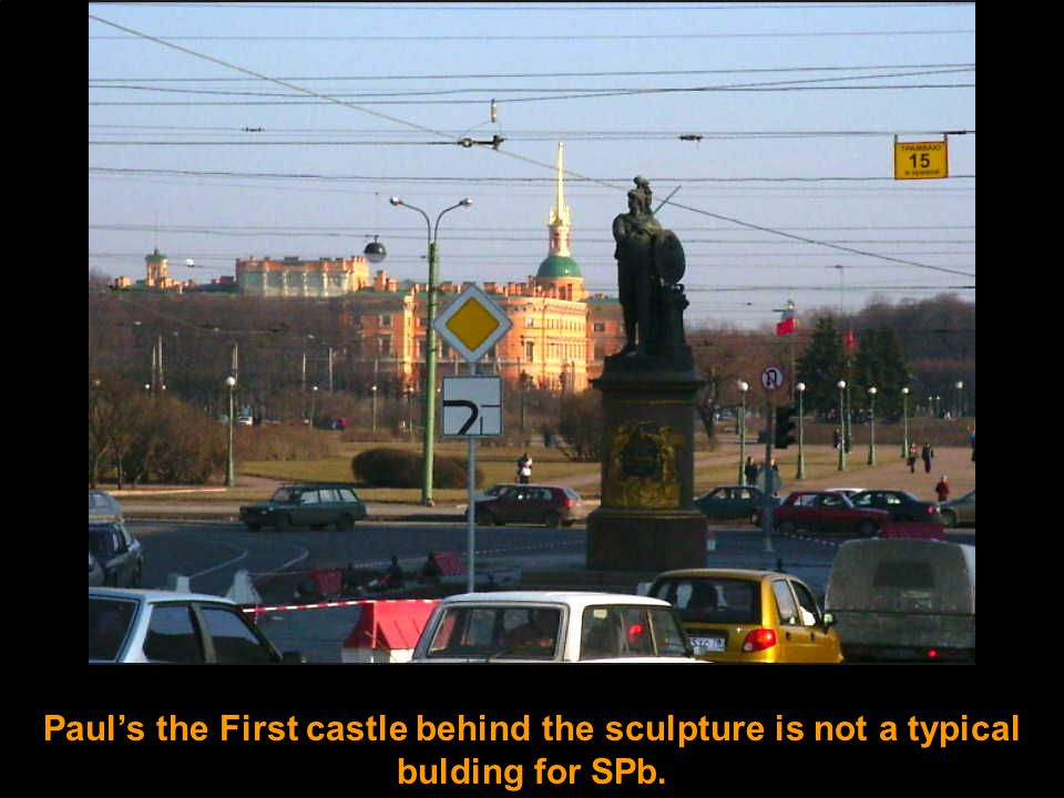 Paul's the First castle behind the sculpture is not a typical bulding for SPb.