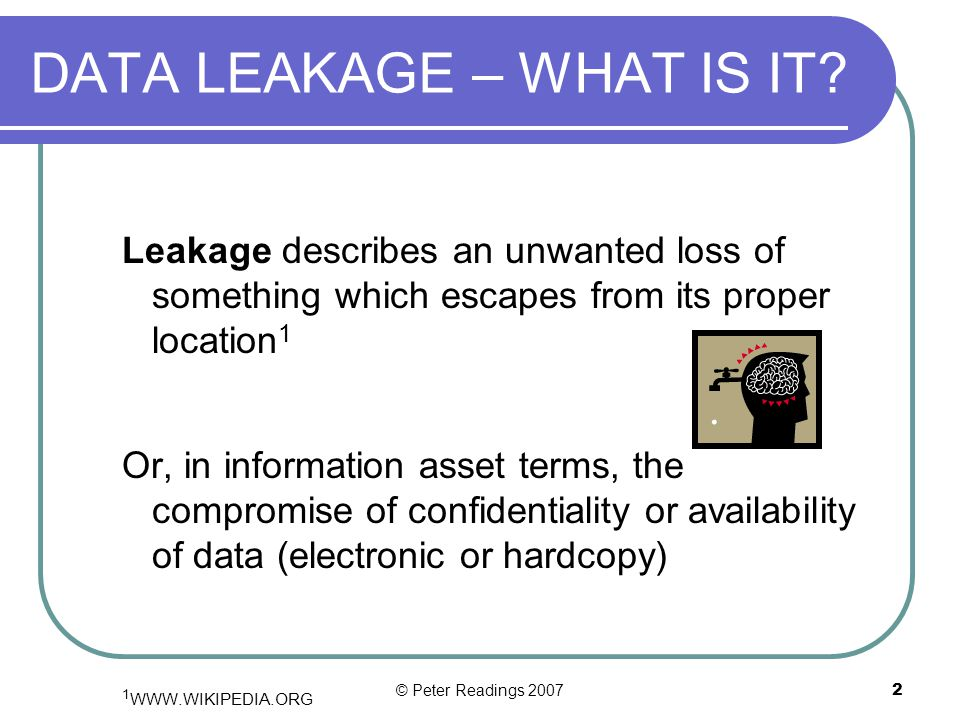 © Peter Readings 2007 1 Data Leakage Pete Readings CISSP