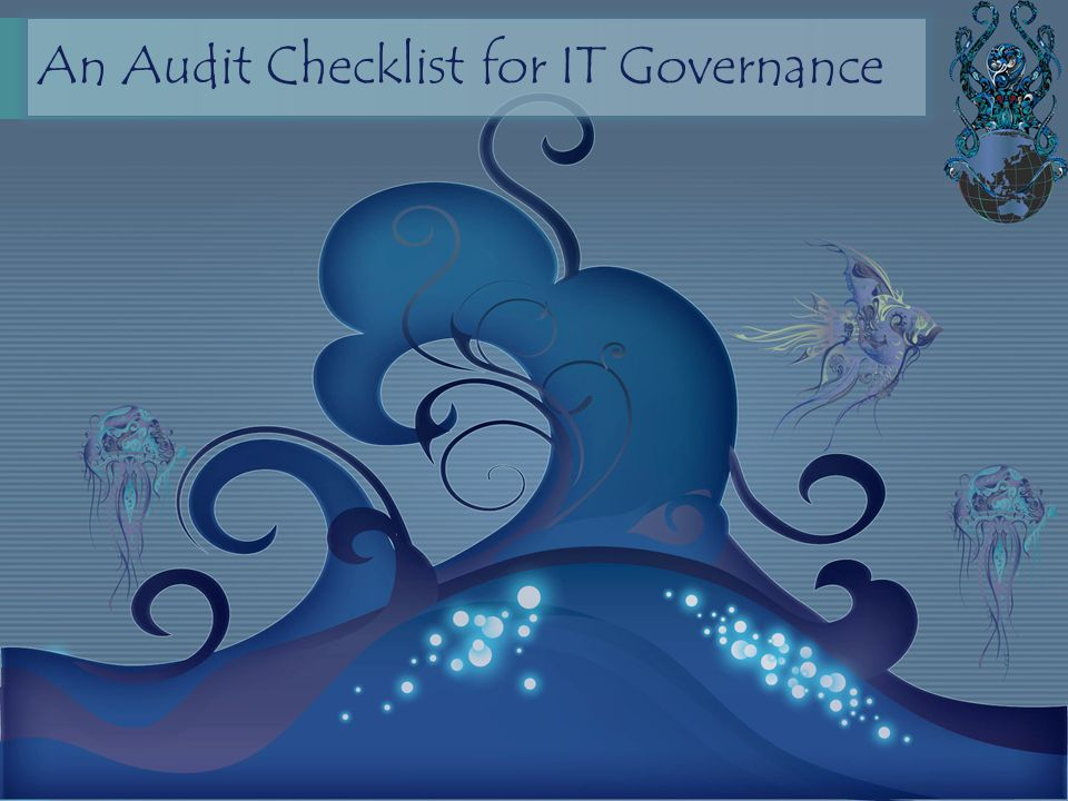 An Audit Checklist for IT Governance