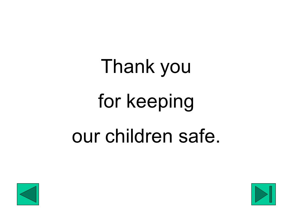 Thank you for keeping our children safe.