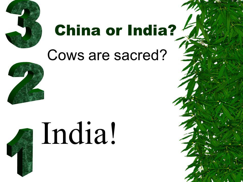 China or India India!