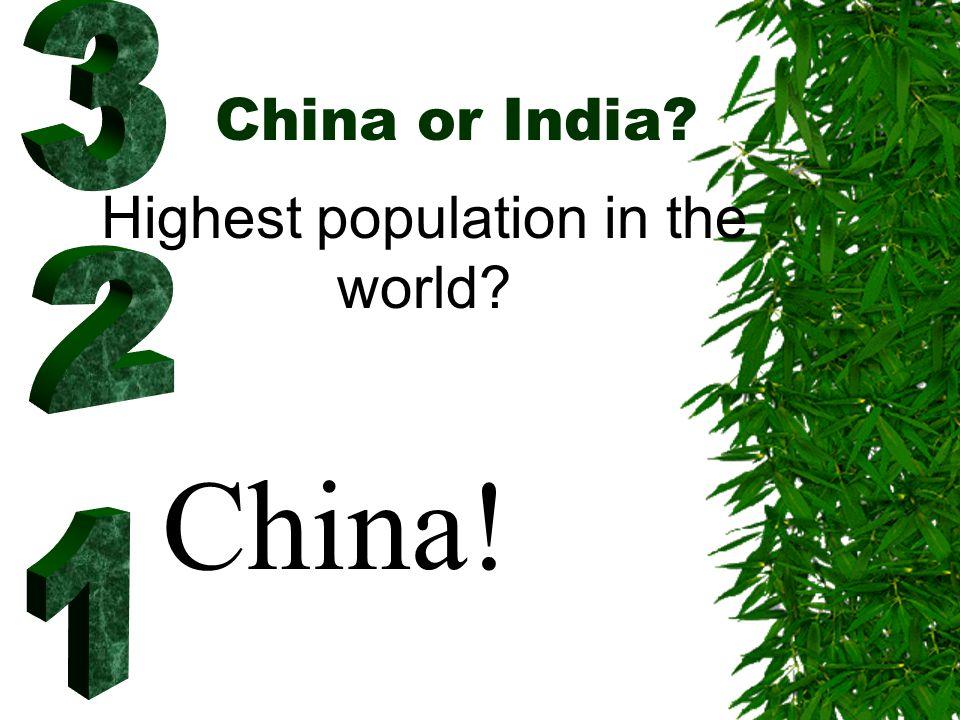 China or India? ? China!