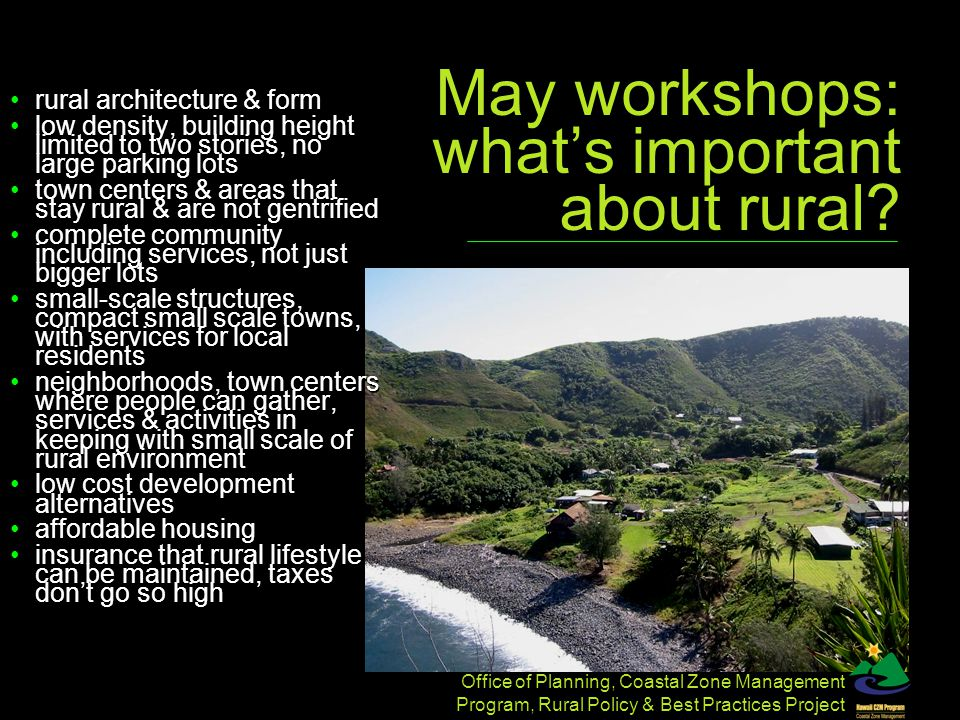 Office of Planning, Coastal Zone Management Program, Rural Policy & Best Practices Project May workshops: what's important about rural.