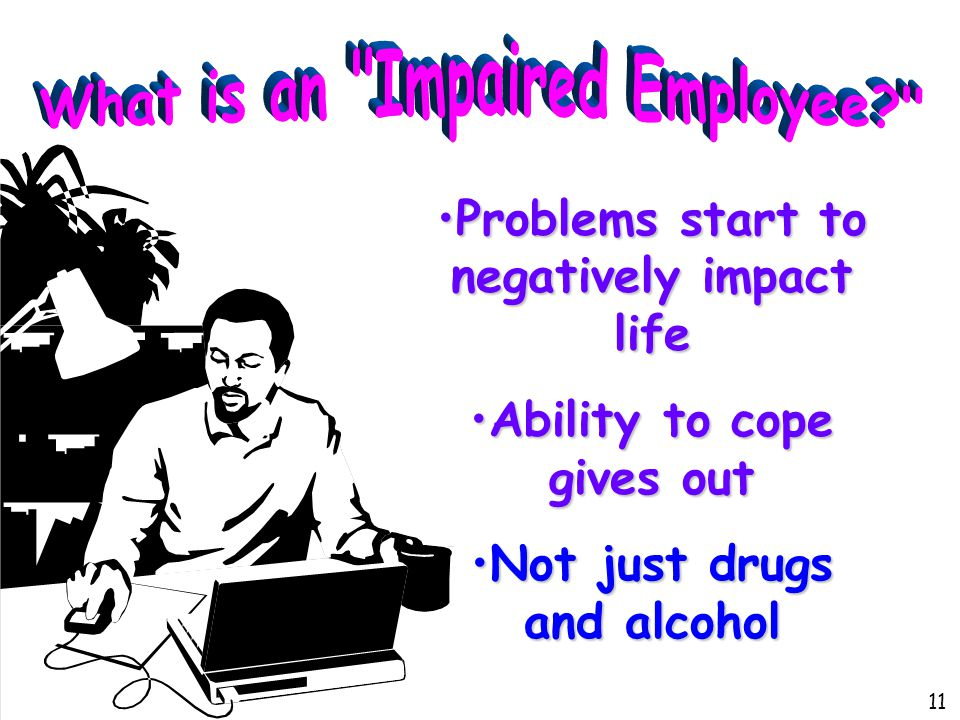Problems start to negatively impact lifeProblems start to negatively impact life Ability to cope gives outAbility to cope gives out Not just drugs and alcoholNot just drugs and alcohol 11