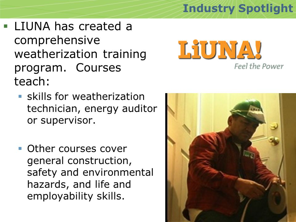  LIUNA has created a comprehensive weatherization training program.