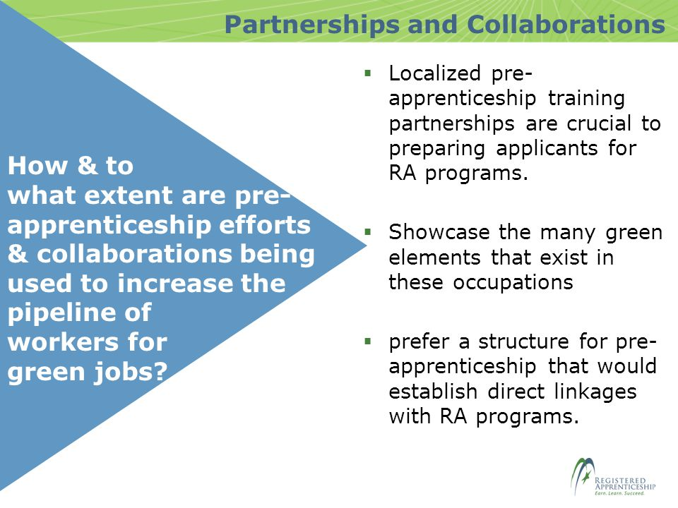 How & to what extent are pre- apprenticeship efforts & collaborations being used to increase the pipeline of workers for green jobs.