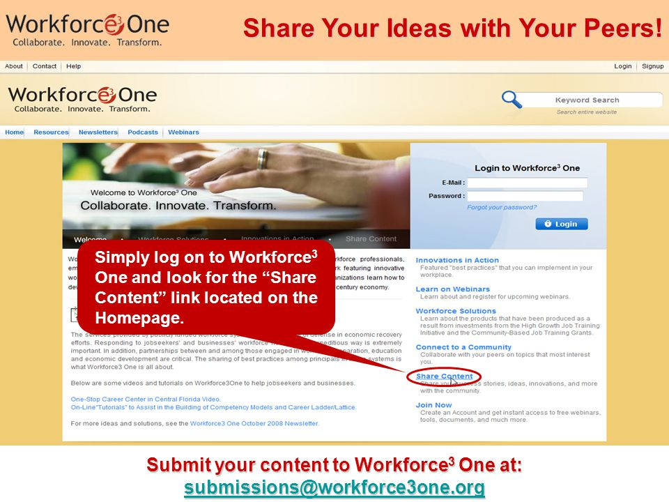 35 Insert footer here Submit your content to Workforce 3 One at: submissions@workforce3one.org submissions@workforce3one.org Share Your Ideas with Your Peers.