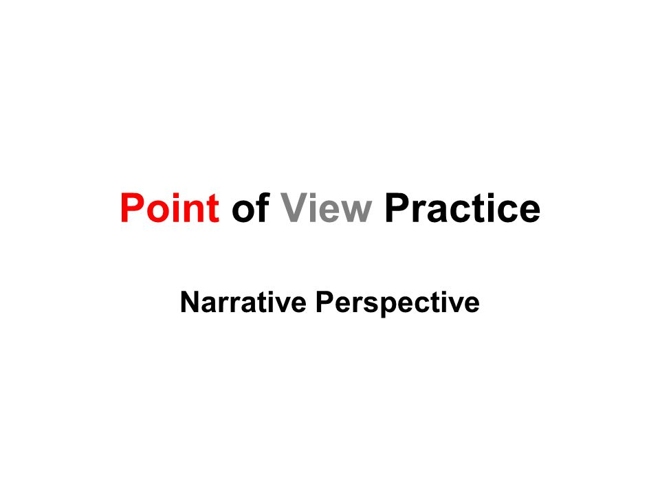 Point of View Practice Narrative Perspective