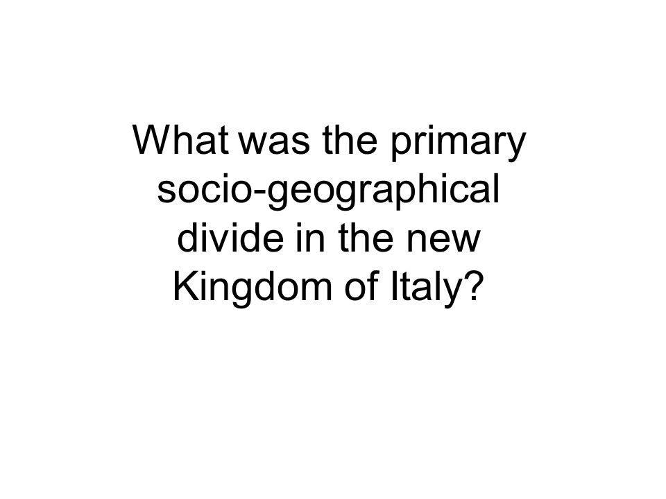 What was the primary socio-geographical divide in the new Kingdom of Italy?