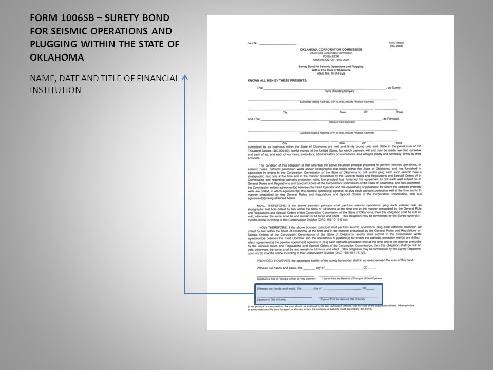 FORM 1006SB – SURETY BOND FOR SEISMIC OPERATIONS AND PLUGGING WITHIN THE STATE OF OKLAHOMA NAME, DATE AND TITLE OF FINANCIAL INSTITUTION