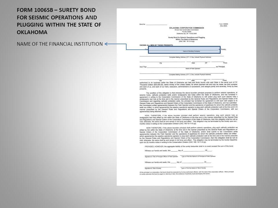 FORM 1006SB – SURETY BOND FOR SEISMIC OPERATIONS AND PLUGGING WITHIN THE STATE OF OKLAHOMA NAME OF THE FINANCIAL INSTITUTION
