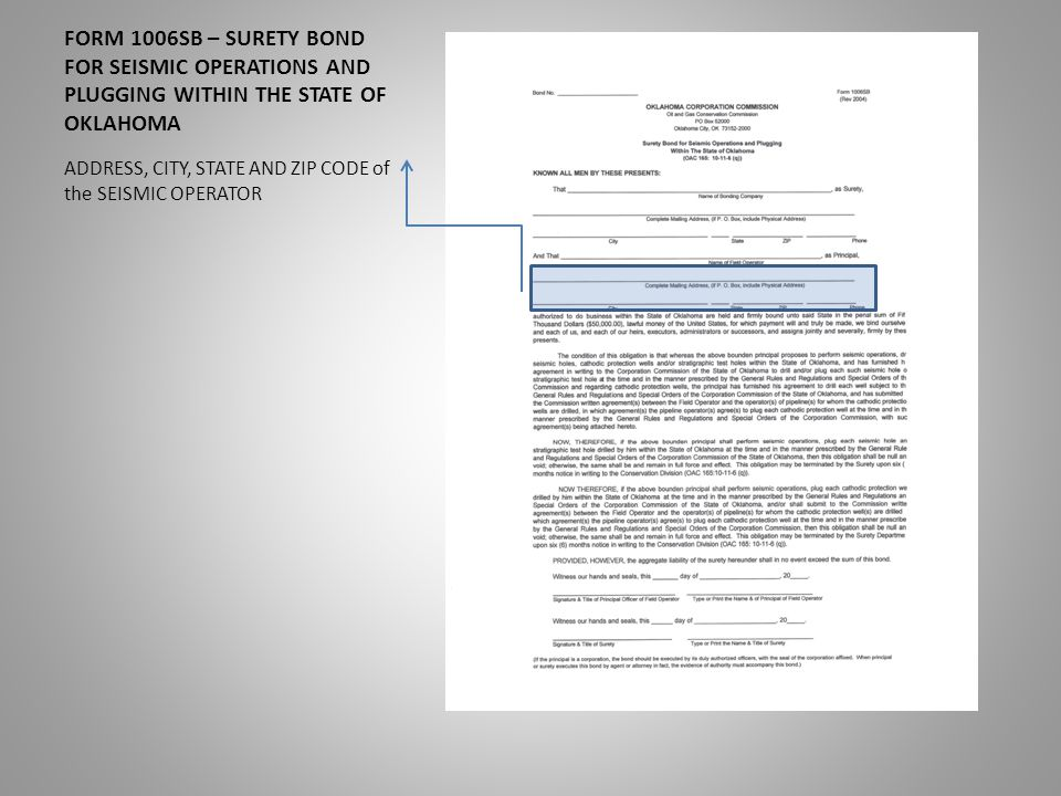 FORM 1006SB – SURETY BOND FOR SEISMIC OPERATIONS AND PLUGGING WITHIN THE STATE OF OKLAHOMA ADDRESS, CITY, STATE AND ZIP CODE of the SEISMIC OPERATOR
