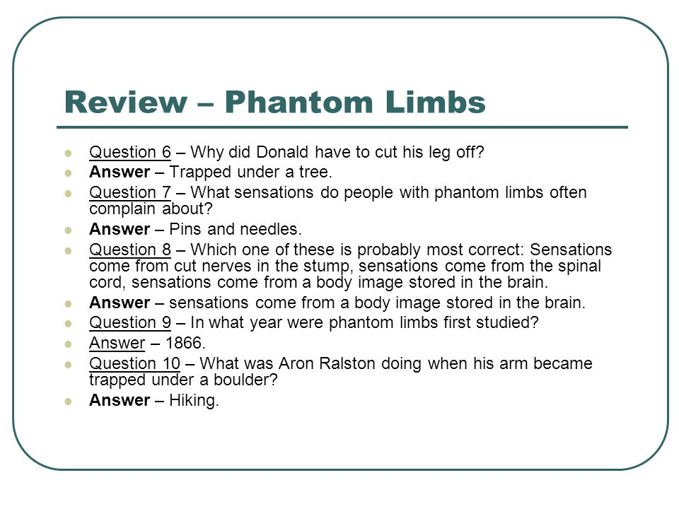 Review – Phantom Limbs Question 6 – Why did Donald have to cut his leg off.