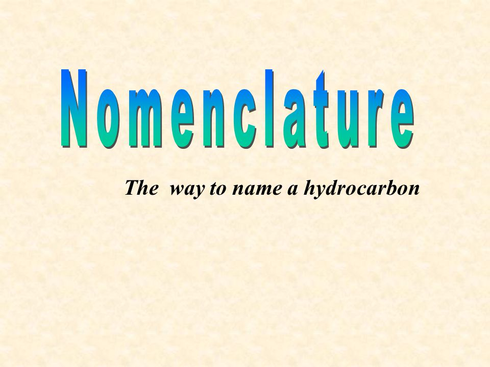 The way to name a hydrocarbon