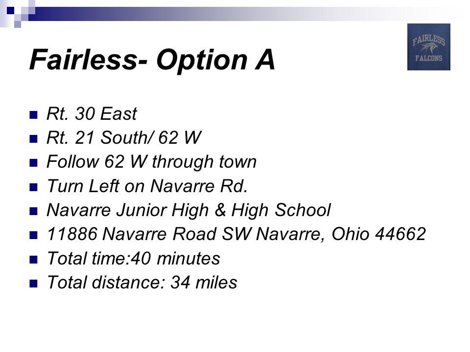 Fairless- Option B Rt.250 East Rt. 62 E (in Wilmot) turn left Follow 62 E (3 miles) Navarre Rd.