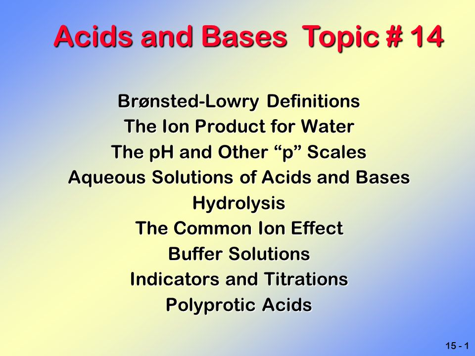 15 - 62 Indicator examples Acid-base indicators are weak acids that undergo a color change at a known pH.