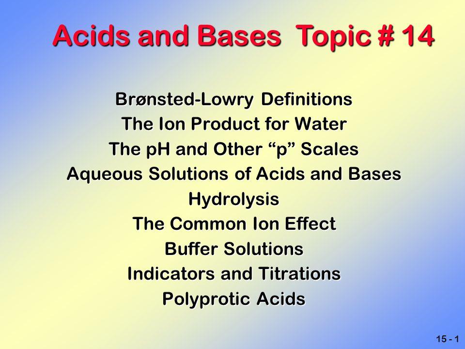 15 - 22 Weak acid equilibria Example Determine the pH of a 0.10 M benzoic acid solution at 25 o C if K a = 6.28 x 10 -5 HBz (aq) + H 2 O (l) H 3 O + (aq) + Bz - (aq) The first step is to write the equilibrium expression.