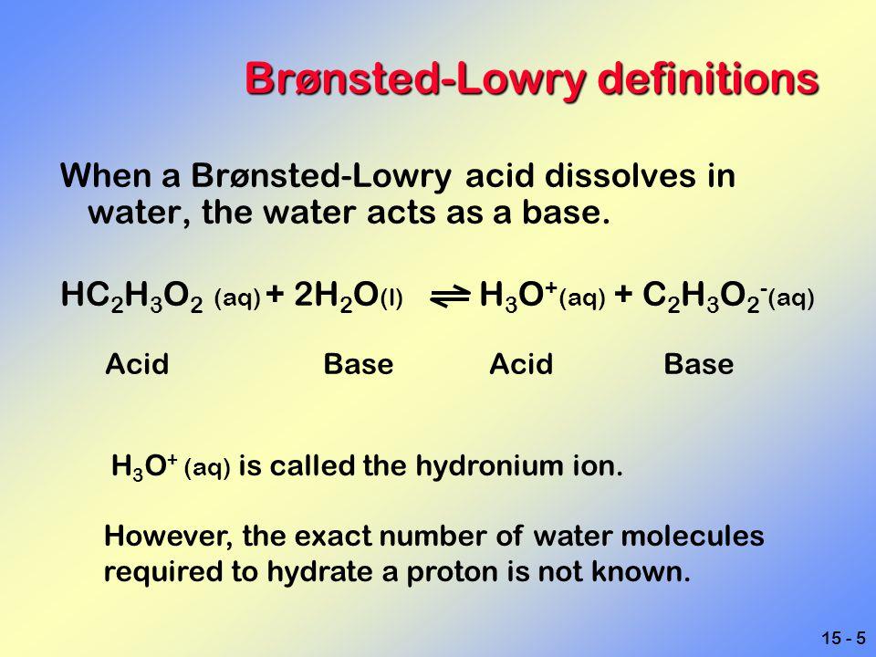 15 - 6 Brønsted-Lowry definitions Conjugate acid-base pairs.