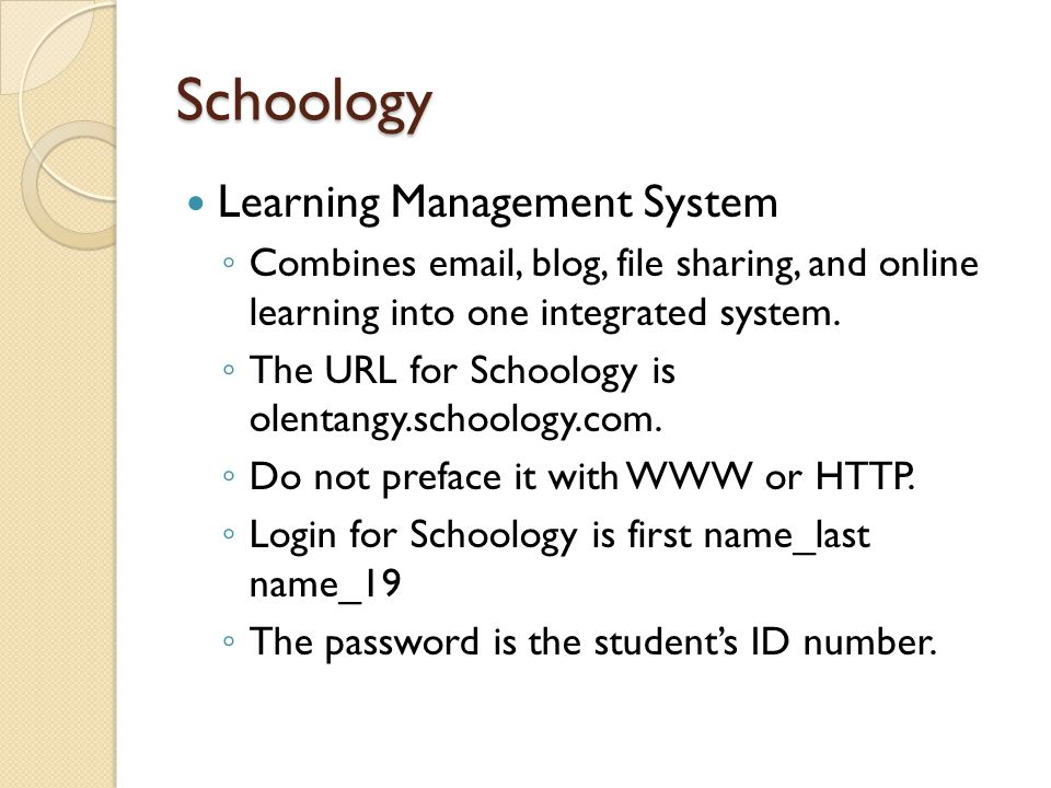 Schoology Learning Management System ◦ Combines  , blog, file sharing, and online learning into one integrated system.