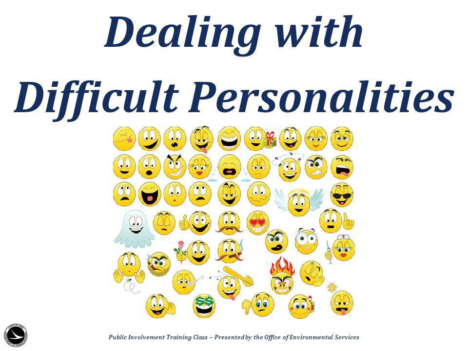 Dealing with Difficult Personalities Public Involvement Training Class – Presented by the Office of Environmental Services
